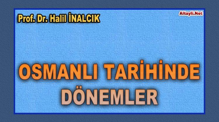 Osmanli-Tarihinde-Donemler